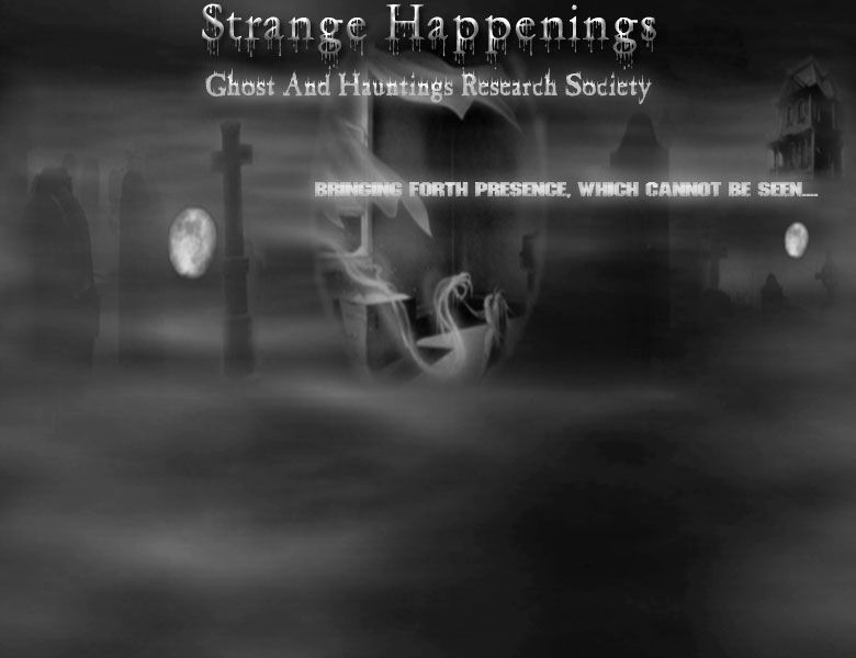 Strange Happenings Ghosts And Hauntings Research Society - Pennsylvania .