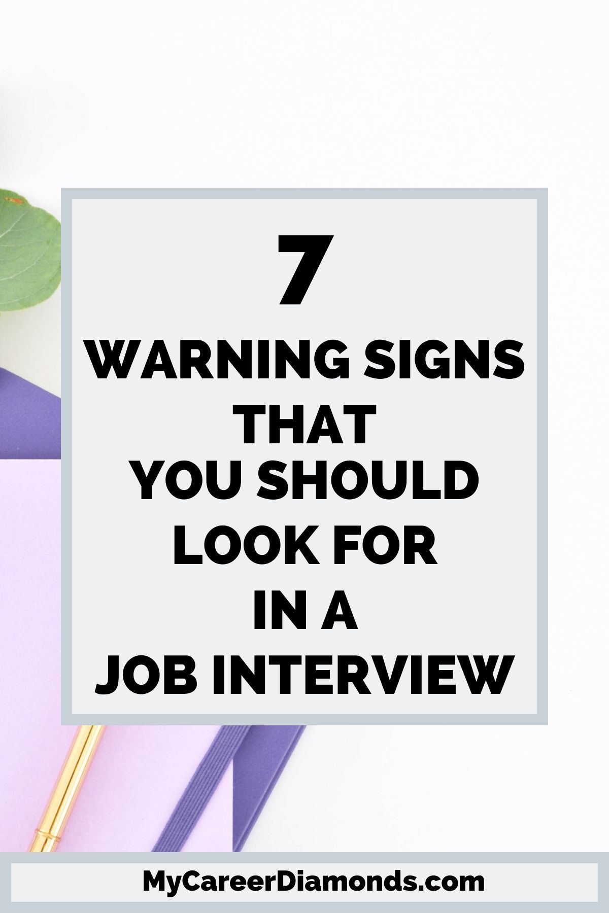 Are you preparing for a job interview? Click here to read 7 warning signs to look for