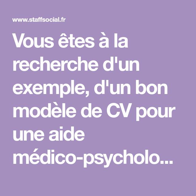 Vous Etes A La Recherche D Un Exemple D Un Bon Modele De Cv Pour Une Aide Medico Psychol Aide Medico Psychologique Exemple De Lettre De Motivation Psychologie