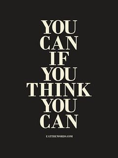 You can if you think you can.