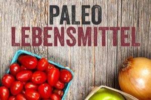 Photo of Paleo Lebensmittel – Paleo360.de