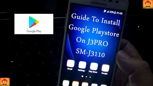 Guide To Flash Samsung Galaxy J3 Pro J3110 Fixed Google