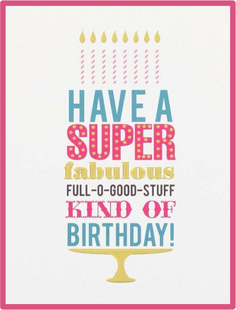 happy birthday have a super fabulous kind of birthday toivotuksia