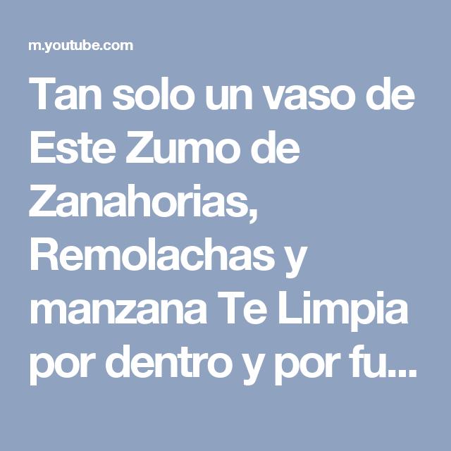 Tan solo un vaso de Este Zumo de Zanahorias, Remolachas y manzana Te Limpia por dentro y por fuera - YouTube