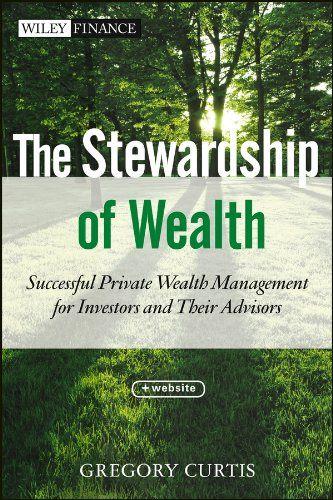 The Stewardship of Wealth, + Website: Successful Private ... https://www.amazon.ca/dp/B009UG7C38/ref=cm_sw_r_pi_dp_x_g2SAybFV6363T
