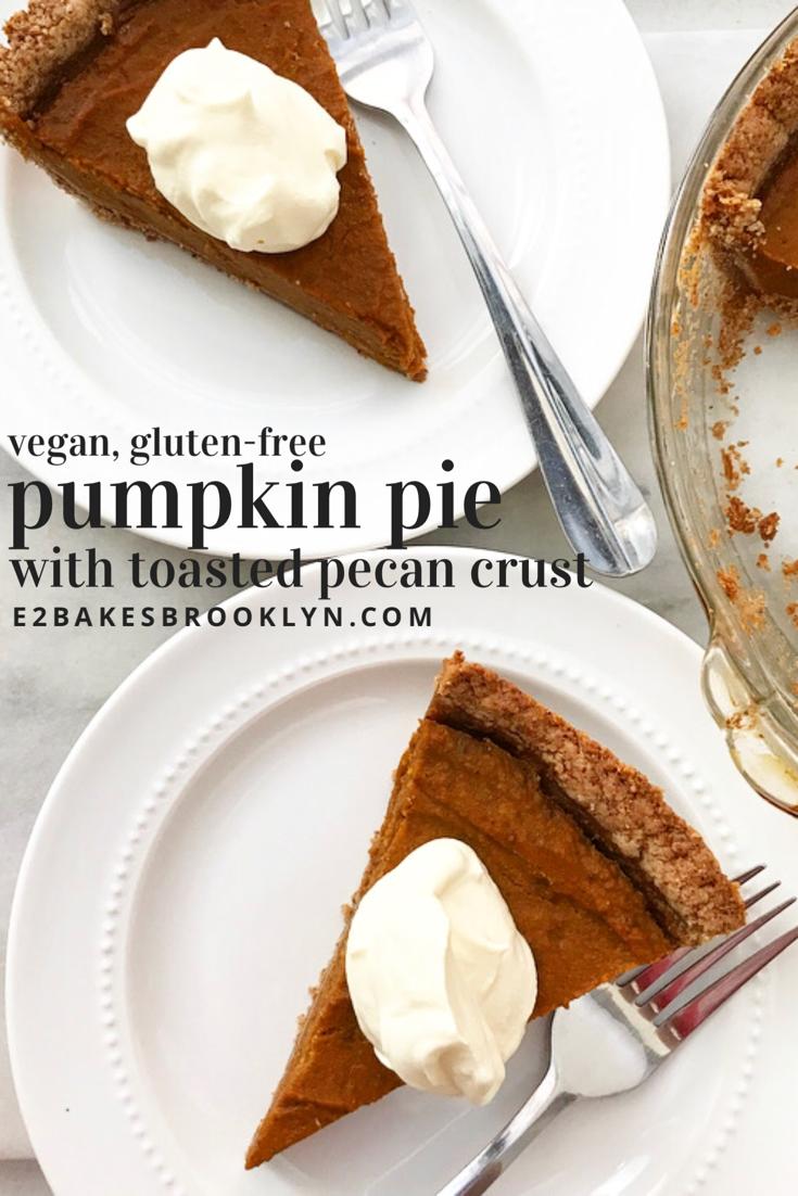 Pumpkin Pie With Toasted Pecan Crust Vegan Gluten Free Gluten Free Pumpkin Pie Best Pumpkin Pie Healthy Pumpkin Pie Smoothie