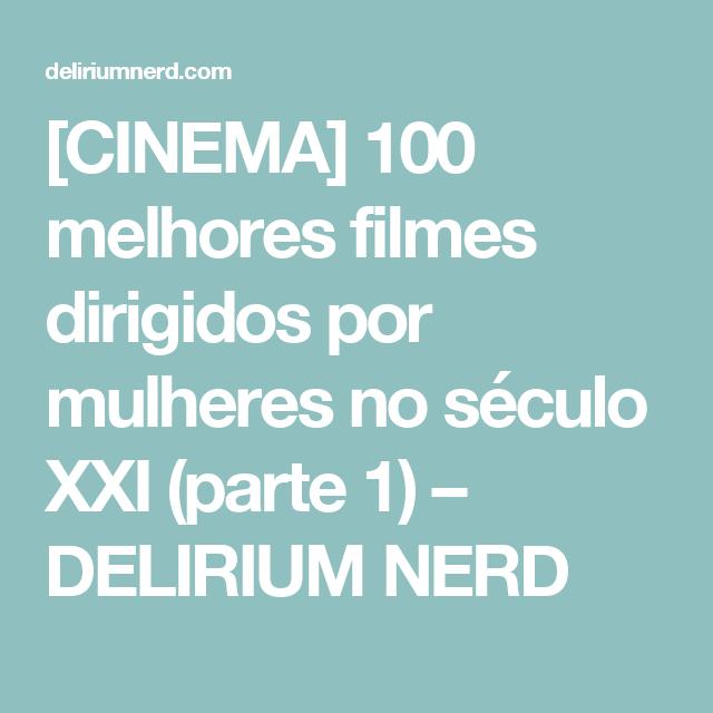 Cinema 100 melhores filmes dirigidos por mulheres no sculo xxi cinema 100 melhores filmes dirigidos por mulheres no sculo xxi parte 1 stopboris Image collections