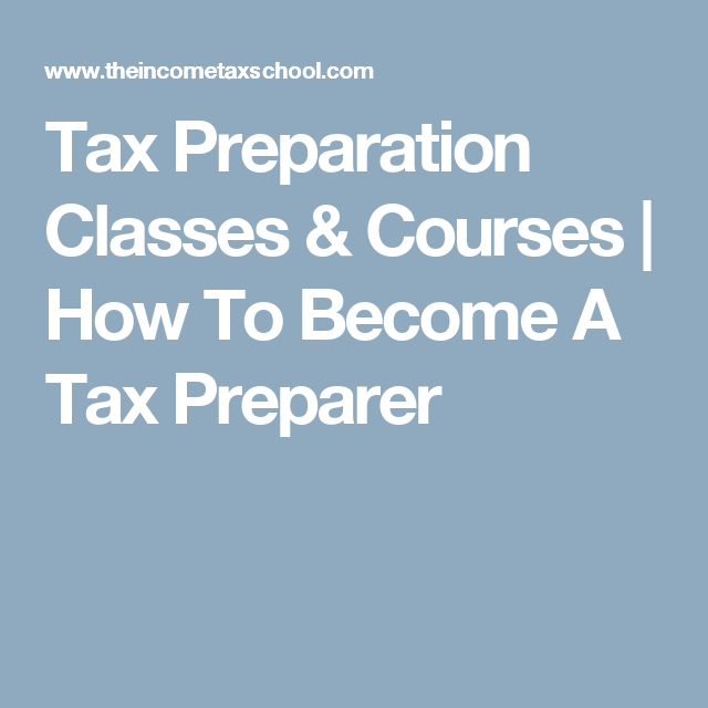 tax preparation classes & courses | how to become a tax preparer ...