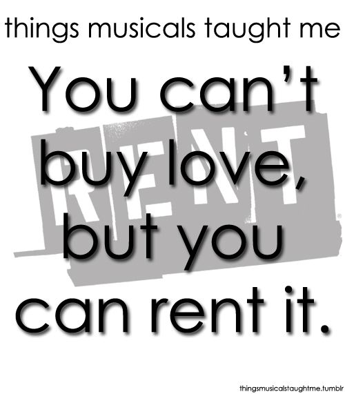 One Of My Absolute Favorite RENT Quotes Everything Is RENT Best Rent Quotes