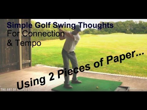 Golf: Simple Golf Swing Thoughts For Connection, Smoothness and Tempo - Paper Drill For - YouTube