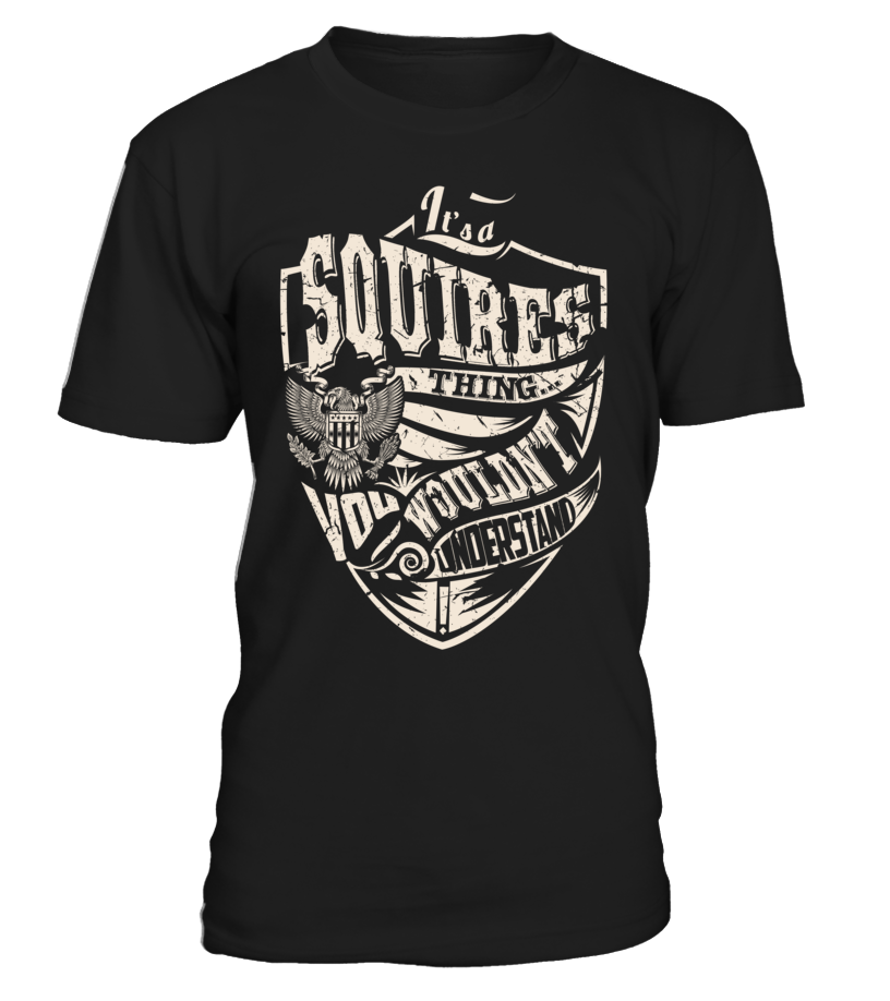 It's a SQUIRES Thing, You Wouldn't Understand