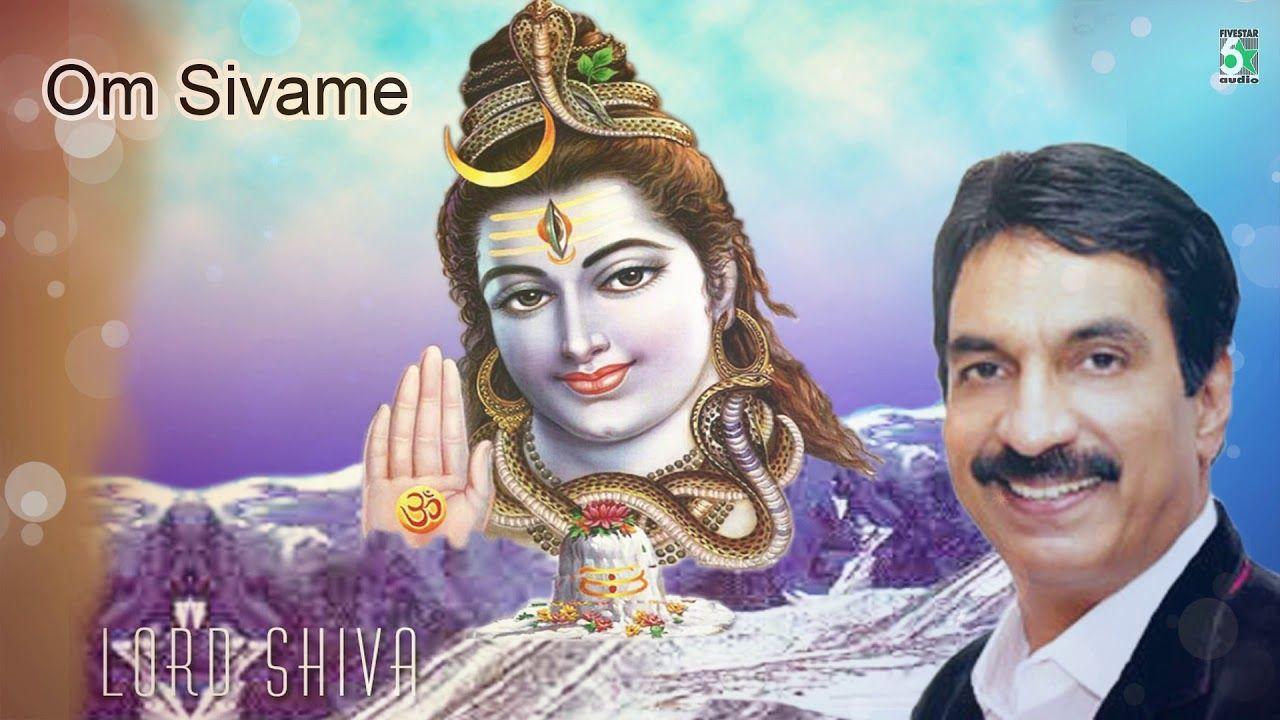 Om Namasivaya Devotional Song Om Sivamae Unnimenon Devotional Songs Songs Devotions