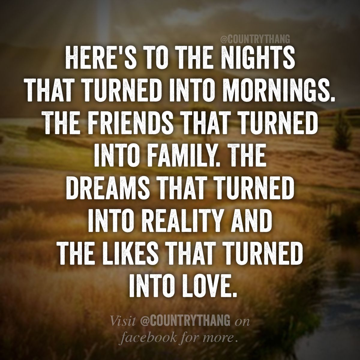 Quotes About Friendship Turning To Love Here's To The Nights That Turned Into Morningsthe Friends That