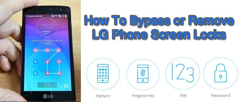 How To Remove Or Bypass Lg Screen Locks Pin Pattern Password