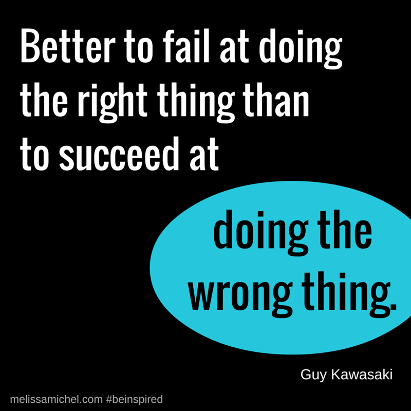 Better to fail at doing the right thing than to succeed at doing the wrong thing. #beinspired #quote #quotes