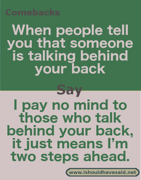 Top Ten Comebacks For People Talking Behind Your Back Comebacks
