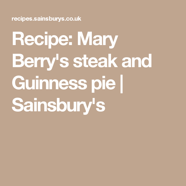 Mary Berry's steak and Guinness pie | Recipe | Steak ...