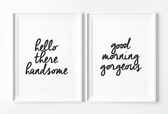 Hello There Handsome Good Morning Gorgeous Wall Decor Bedroom Print Home