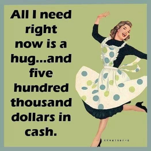 all I need right now funny quotes quote money jokes funny quote funny quotes funny sayings humor