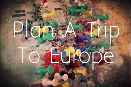Europe Trip Planner - Plan The Perfect European Vacation Dream