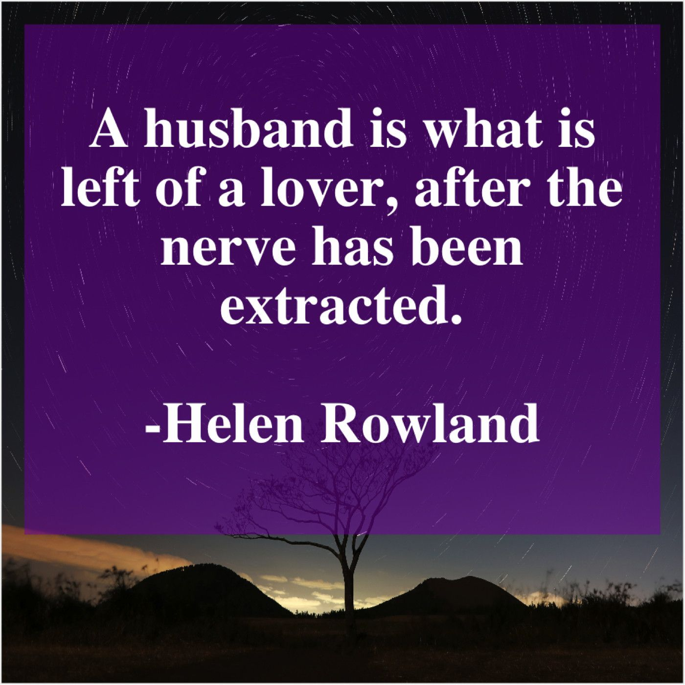 Helen Rowland A Husband Is What Is Rowland Helen Great Quotes