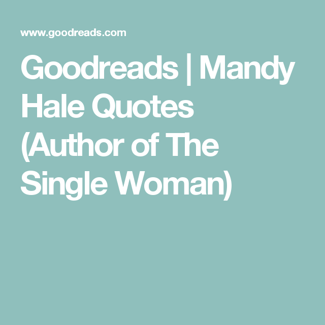 Mandy Hale Quotes Simple Goodreads  Mandy Hale Quotes Author Of The Single Woman  Words .