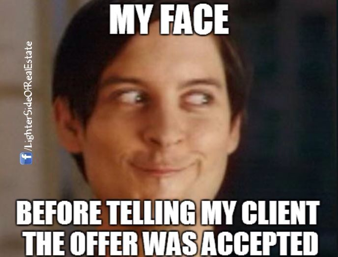 My Face Before Telling My Client the Offer Was Accepted ...