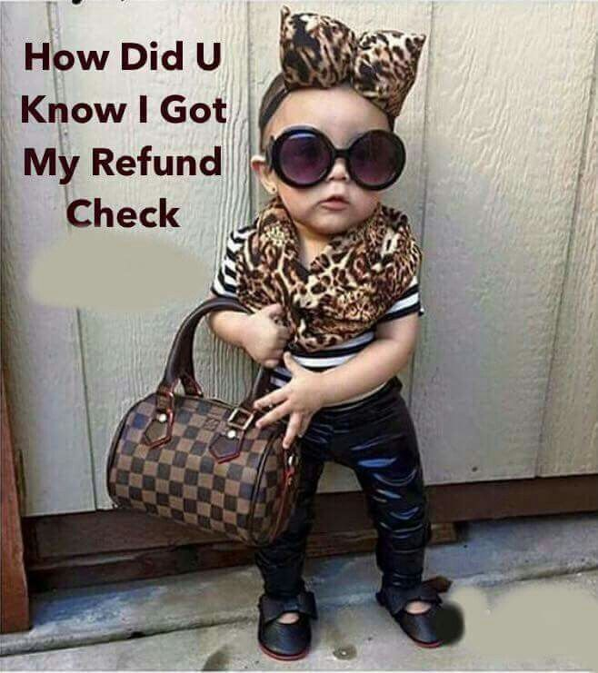 fb05517a89 How did you know I got my refund check