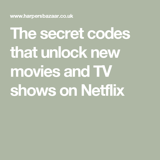 The Secret Codes That Unlock New Movies And Tv Shows On Netflix