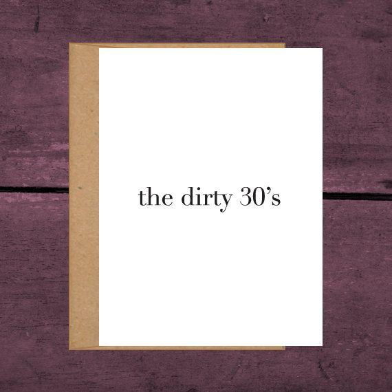 The Dirty 30s Birthday Card 45x6 So True So Me Pinterest