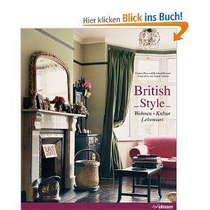 British Style: Wohnen - Kultur - Lebensart: Amazon.de: Claudia Piras, Bernhard Roetzel: Bücher