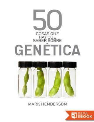 50 cosas que hay que saber sobre genetica Mark Henderson