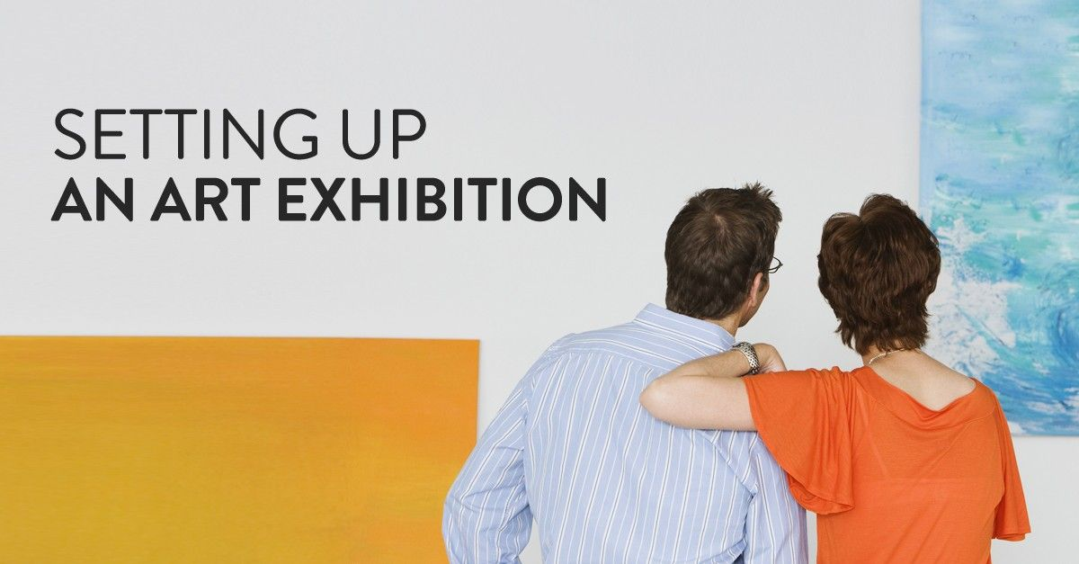 Tips for amateur artists on how to set up an art exhibition.