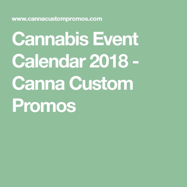 Cannabis Event Calendar   Canna Custom Promos  Cannabis