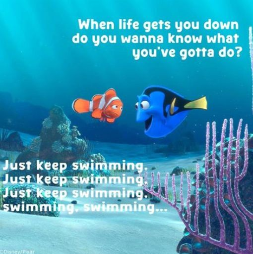 When life gets you down... Finding nemo quotes, Dory