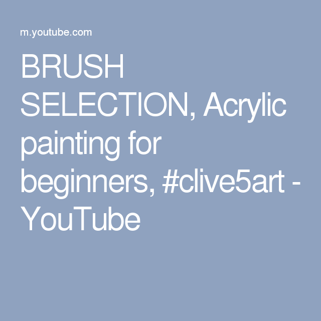 BRUSH SELECTION, Acrylic painting for beginners, #clive5art - YouTube