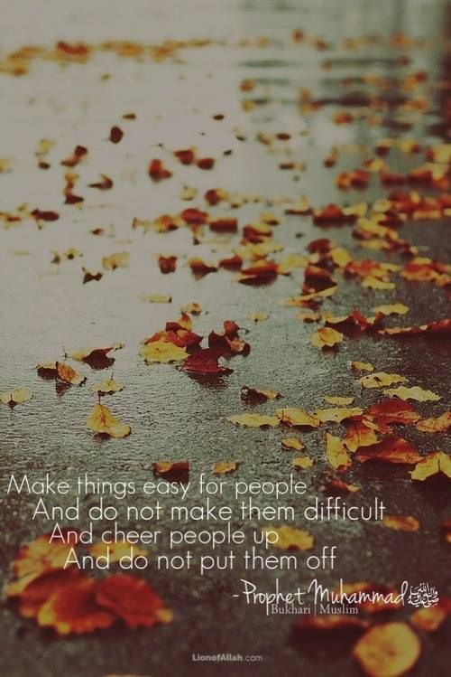 Make things easy for ppl, and Allah will make things easy for you