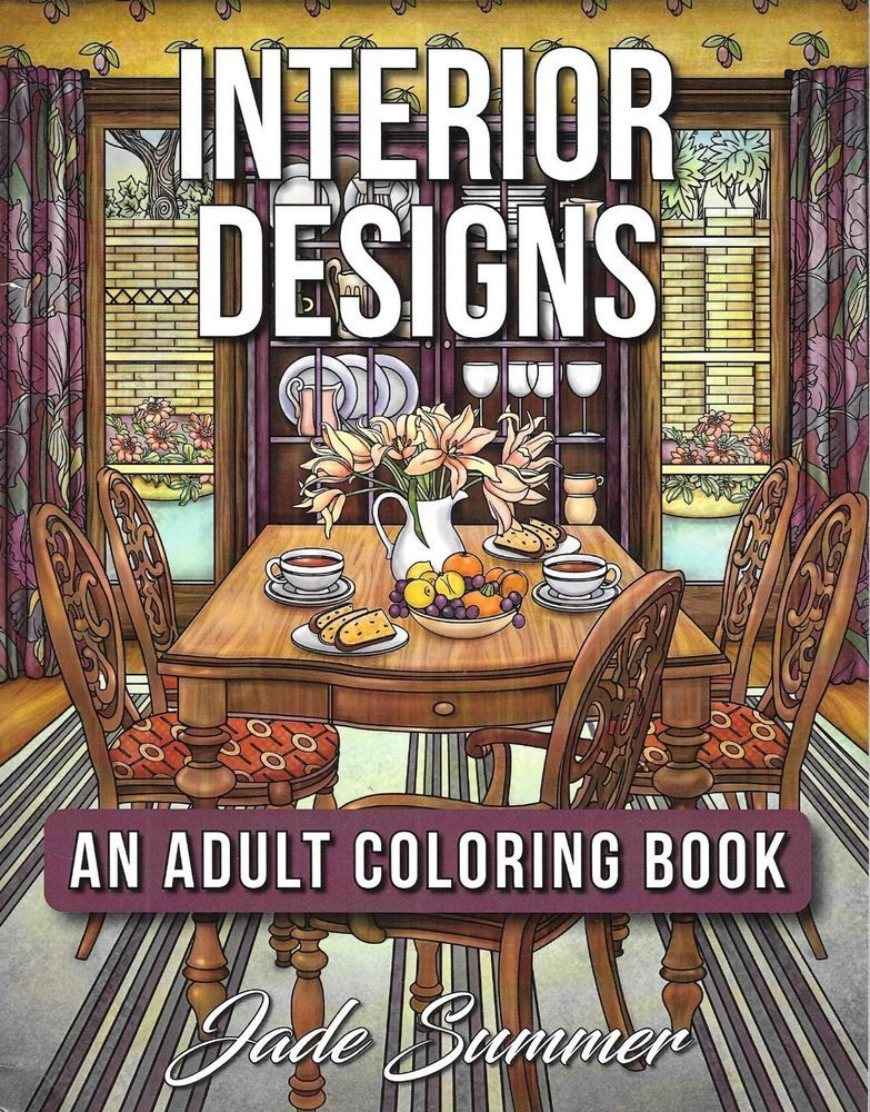 Interior Designs: An Adult Coloring Book By Jade Summer