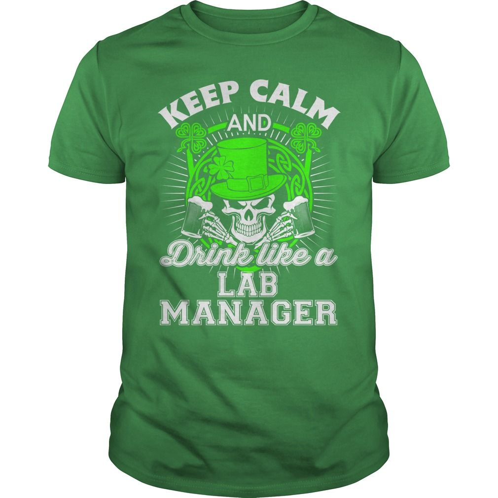 Keep Calm And Drink Like A Lab Manager St Patrick's Day T