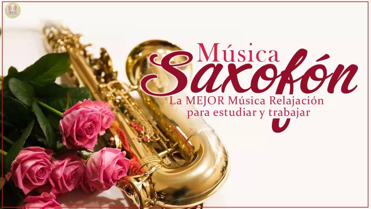La Mejor Música De Saxofón De Todos Los Tiempos Música Para El Amor L Musica De Saxofon Boleros Romanticos Musica