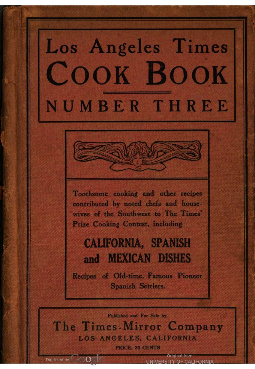Los Angeles Times Cook Book Number Three By Los Angeles Times Mirror Company 1911 Babel Hathitrust Vintage Cookbooks Retro Recipes Old Recipes