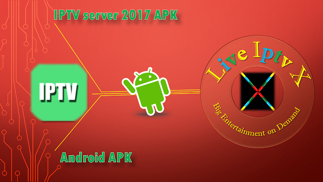 IPTV Server 2017 APK PREMIUM IPTV FOR ANDROID IPTV Server