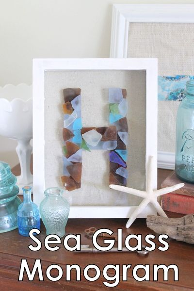 Sea Glass Monogram — make this monogram art with your favorite sea glass pieces.  A fun way to display your treasures.