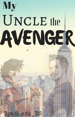 My Uncle the Avenger - Chapter 15- Fury Fun Time | Wattpad