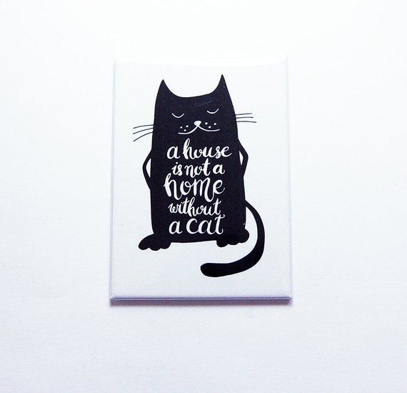 Cat Magnet A House Is Not A Home Without A Cat Aceo Fridge