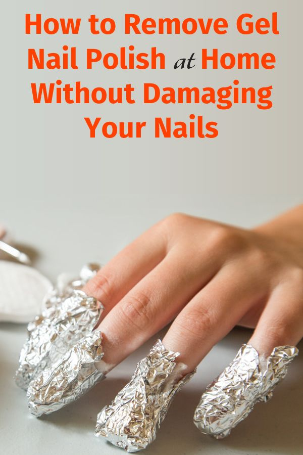 How To Remove Gel Nail Polish At Home Without Damaging Your Nails In 2020 Gel Nail Removal Remove Gel Polish Gel Nail Polish