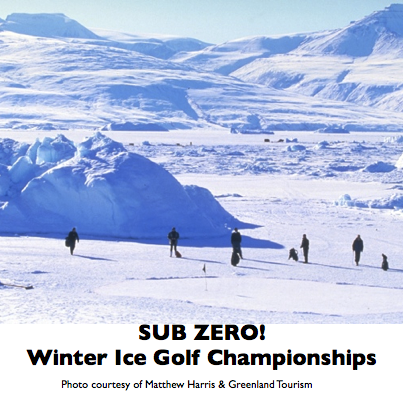 As we escape winter and head towards spring spare a thought for the Winter Ice Golf Championships held at this time of year in Uummannaq, Greenland. Don't forget your fluorescent balls!