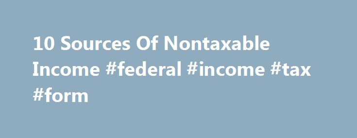 10 Sources Of Nontaxable Income #federal #income #tax #form   - tax form