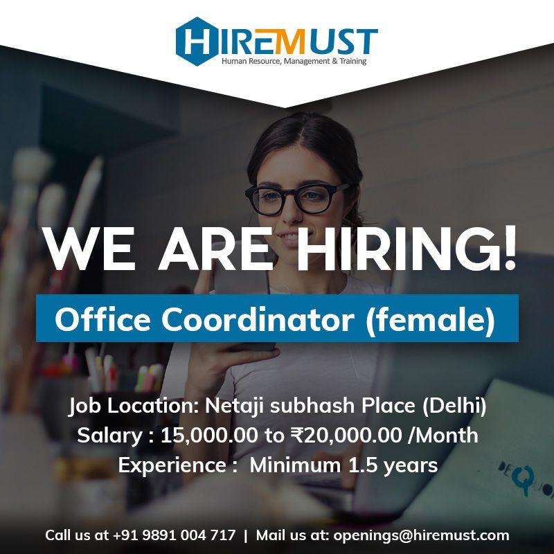 Hiring Office Coordinator ☑Location Netaji Subhash Place