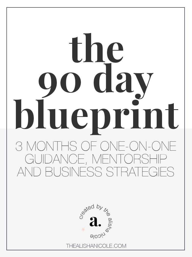 The 90 day blueprint is a 3month coaching package designed to help the 90 day blueprint is a coaching package designed to help creatives build a purposeful and profitable business the alisha nicole malvernweather Gallery
